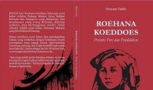 Sosok Wartawati yang Melampaui Zaman Ruhana Kuddus, sang Pahlawan Nasional